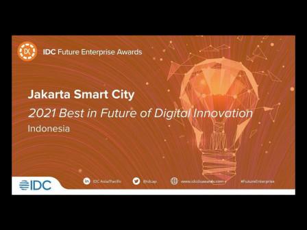 "Jakarta Smart City Raih Penghargaan ""2021 Best in Future Digital Innovation"" dari IDC Indonesia"