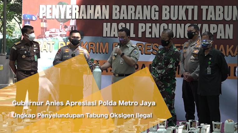 Gubernur Anies Apresiasi Polda Metro Jaya Ungkap Penyelundupan Tabung Oksigen Ilegal