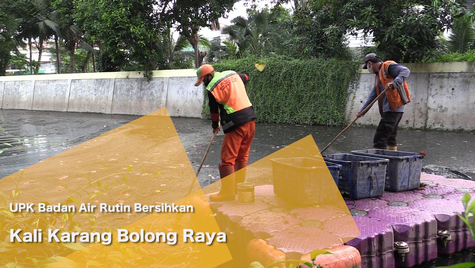 UPK Badan Air Rutin Bersihkan Kali Karang Bolong Raya