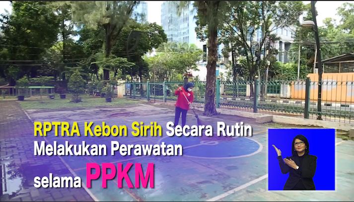 RPTRA Kebon Sirih Secara Rutin Melakukan Perawatan selama PPKM.mp4