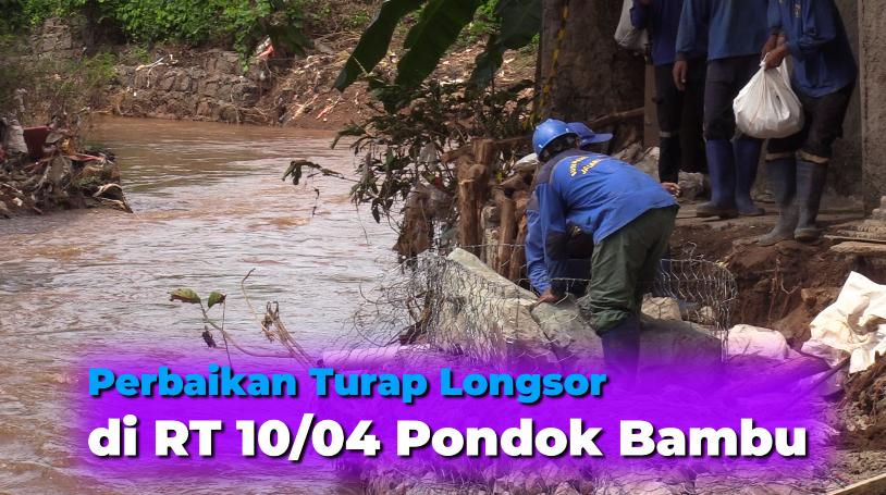Perbaikan Turap Longsor di RT 10/04 Pondok Bambu