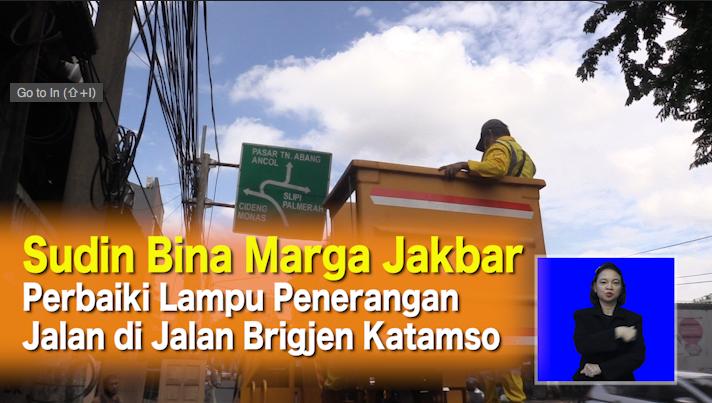 Sudin Bina Marga Jakbar Perbaiki Lampu Penerangan Jalan di Jalan Brigjen Katamso.mp4