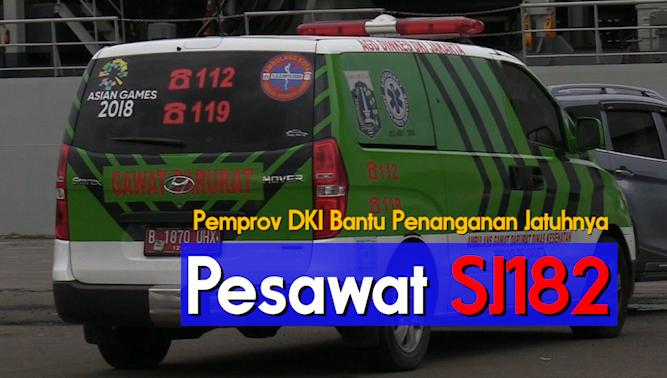 Pemprov DKI Jakarta Bantu Penanganan Jatuhnya Pesawat SJ182