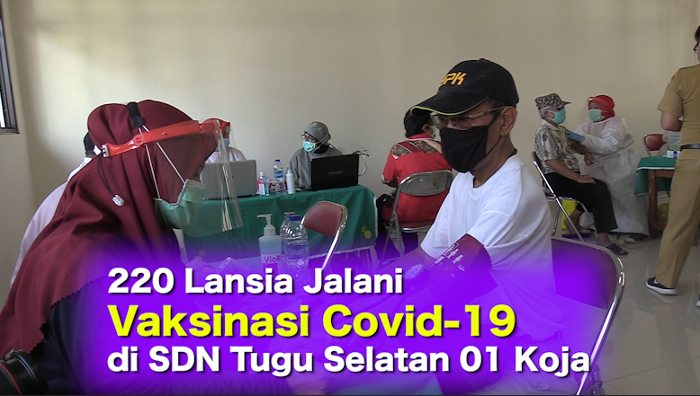 220 Lansia Jalani Vaksinasi Covid-19 di SDN Tugu Selatan 01 Koja