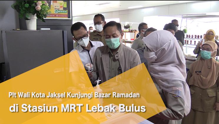 Plt Wali Kota Jaksel Kunjungi Bazar Ramadan di Stasiun MRT Lebak Bulus