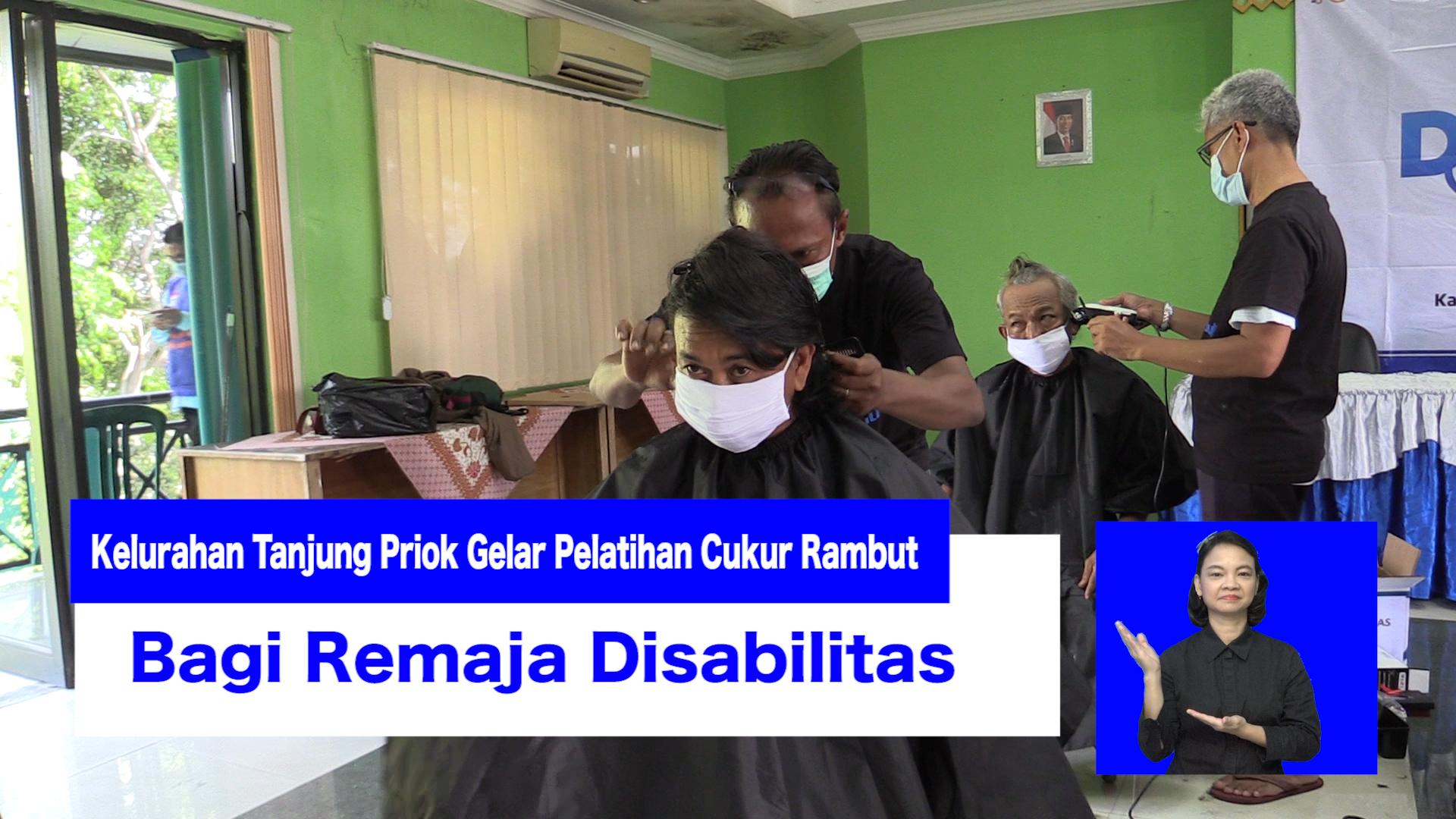 Kelurahan Tanjung Priok Gelar Pelatihan Cukur Rambut Bagi Remaja Disabilitas