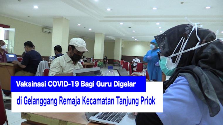 Vaksinasi COVID-19 Bagi Guru Digelar di Gelanggang Remaja Kecamatan Tanjung Priok