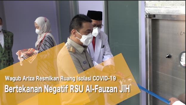 Wagub Ariza Resmikan Ruang Isolasi COVID-19 Bertekanan Negatif RSU Al-Fauzan JIH